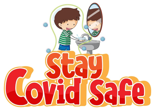 Stay covid safe font in cartoon style with a boy washing his hands isolated on white