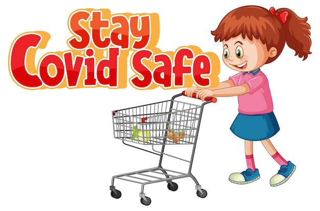 Stay covid safe font in cartoon style with a girl standing by shopping cart isolated on white background