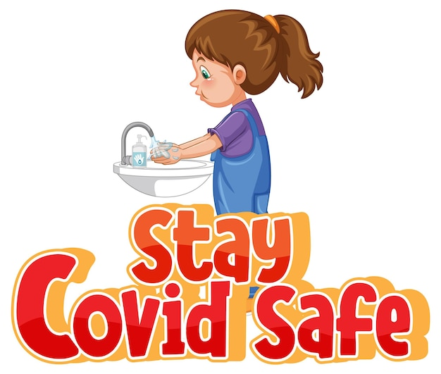 Stay covid safe font in cartoon style with a girl washing her hands by water sink isolated on white background