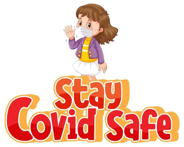 Stay covid safe font in stile cartone animato con una ragazza che indossa una maschera medica isolata su sfondo bianco