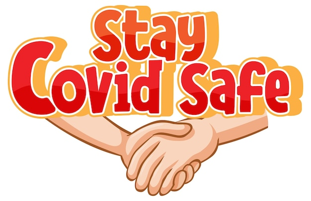 Stay covid safe font in cartoon style with hands holding together isolated on white background