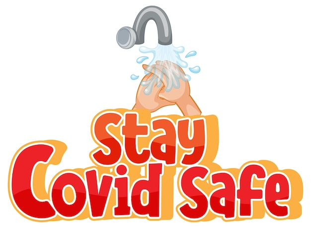 Stay covid safe font in cartoon style with washing hands by water tap isolated on white