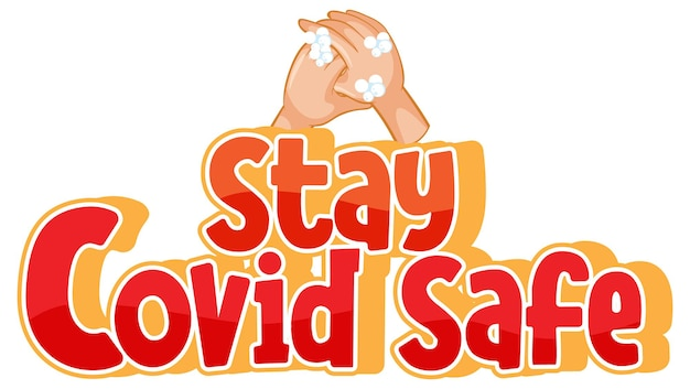 Stay covid safe font in cartoon style with washing hands with soap isolated on white background