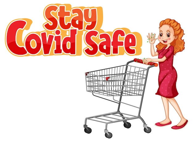 Stay covid safe font design with a waman standing by shopping cart isolated on white background