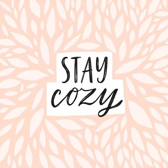 Stay cozy lettering