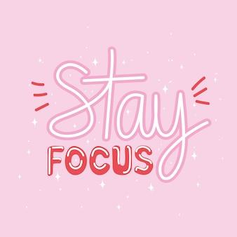 Stay focus lettering on pink background  illustration