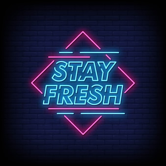 Stay fresh neon sign