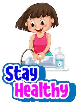 Шрифт stay healthy с девушкой, моющей руки с мылом, изолированные