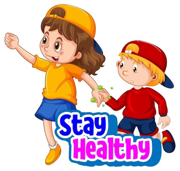 두 아이가 있는 stay healthy 글꼴은 사회적 거리를 유지하지 않습니다.