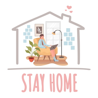 Stay home banner design. man sitting at home in chair and working distance on laptop   illustration.