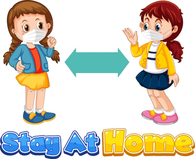 Stay at home font in cartoon style with two children keeping social distance isolated on white background