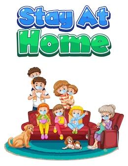 Stay at home font design con la famiglia che indossa una maschera medica su bianco