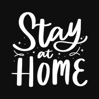 Stay at home hand lettering poster