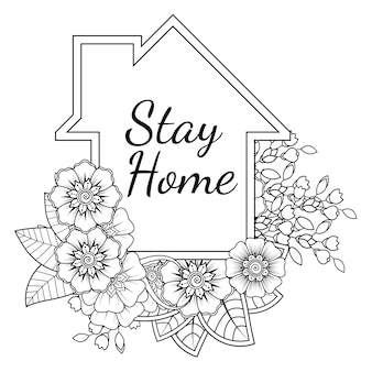 Stay home. house with mehndi flower pattern.