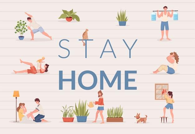 Оставайтесь дома дизайн плаката. люди делают спортивные упражнения, убирают в квартире и поливают комнатные растения.