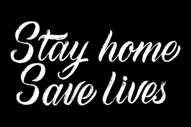 Stay at home save lives lettering