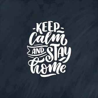 Premium Vector Stay Home Lettering Motivational Quotes Due Quarantine Coronavirus Illustration