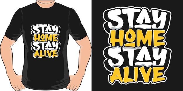 Оставайся дома, оставайся в живых. уникальный и модный дизайн футболки covid-19.