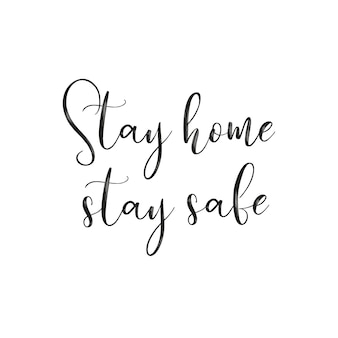 Stay home, stay safe lettering