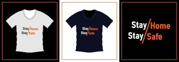 Оставайся дома оставайся в безопасности типография шаблон футболки дизайн