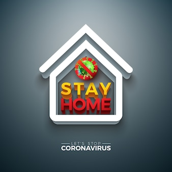 Stay home. stop coronavirus design with covid-19 virus and 3d house symbol