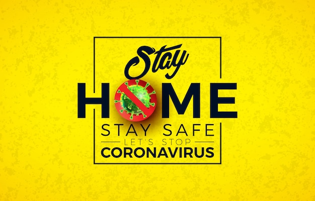 Stay home. stop coronavirus design with covid-19 virus cell and typography letter