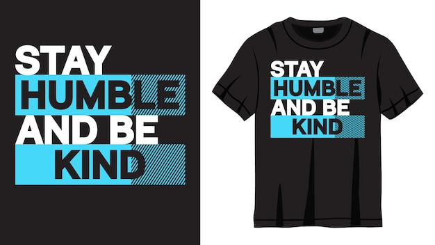 Stay humble and be kind lettering design for t shirt