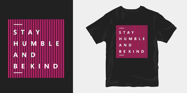 Stay humble and be kind trendy typography quotes t-shirt
