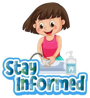 Stay informed illustration in cartoon style with a girl washing her hands