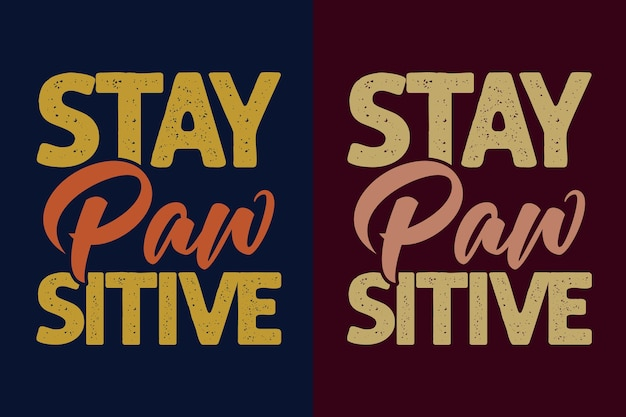 Stay paw sitive dog typography colorful lettering tshirt design and merchandise