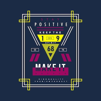 Stay positive graphic vector