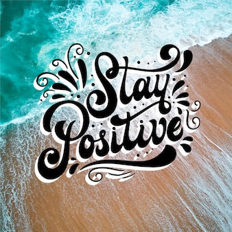 Stay positive message with photo
