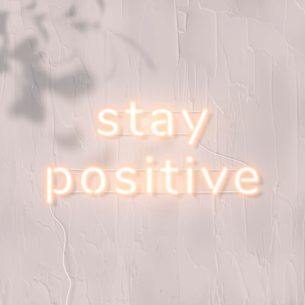 Stay positive neon word