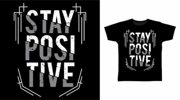 Дизайн футболок с типографикой stay positive