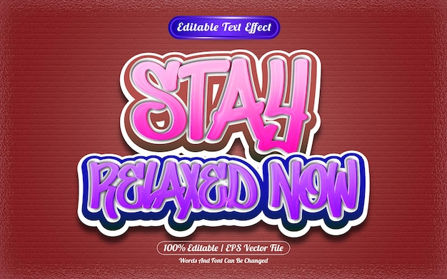 Stay relaxed now editable text effect graffiti style