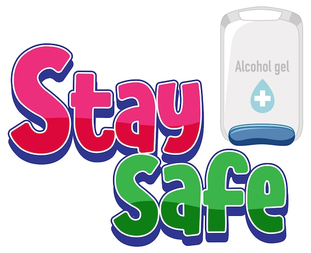 Stay safe font design with alcohol gel isolated on white