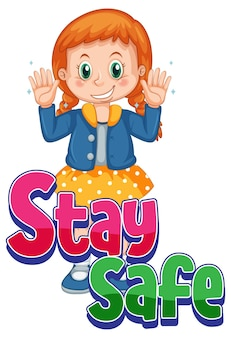 Stay safe font design with a girl showing her clean hands on white background