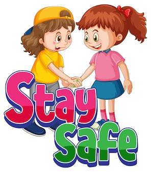 두 아이가 있는 만화 스타일의 stay safe 글꼴은 흰색 배경에 격리된 사회적 거리를 유지하지 않습니다.