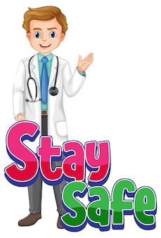 Stay safe font with a doctor man cartoon character isolated