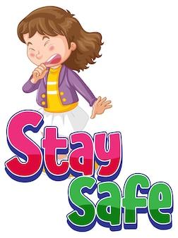 Stay safe font con una ragazza che starnutisce isolata