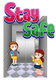 Шрифт stay safe с двумя девушками, сохраняющими дистанцию в изолированном лифте