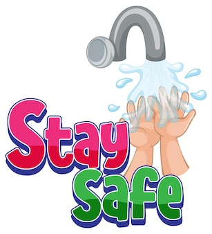 Stay safe font with washing hands isolated
