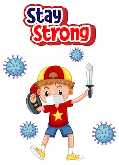 Stay strong font design with a boy wearing medical mask on white background