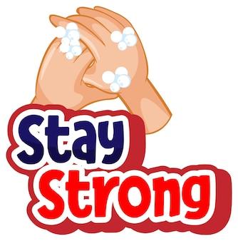 Шрифт stay strong в мультяшном стиле с мытьем рук с мылом, изолированные на белом фоне