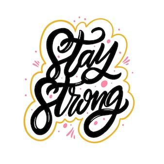 Оставайся сильным. рисованной надписи фразу.
