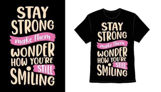 Stay strong hand drawn style typography t-shirt design