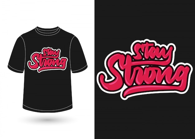 Stay strong hand lettering for t shirt