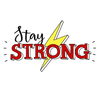 Stay strong. Inspirational quote