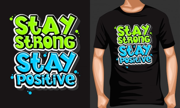 Stay strong stay positive lettering typography quotes for t-shirt