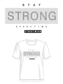 Stay strong typography design t-shirt